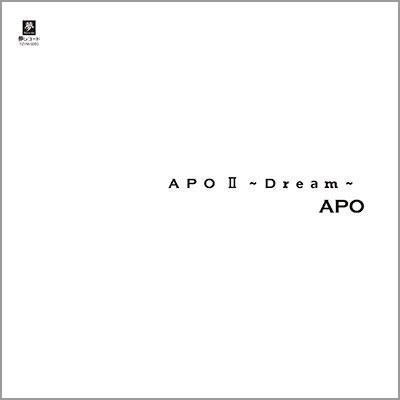 APO「APO Ⅱ ~Dream~」